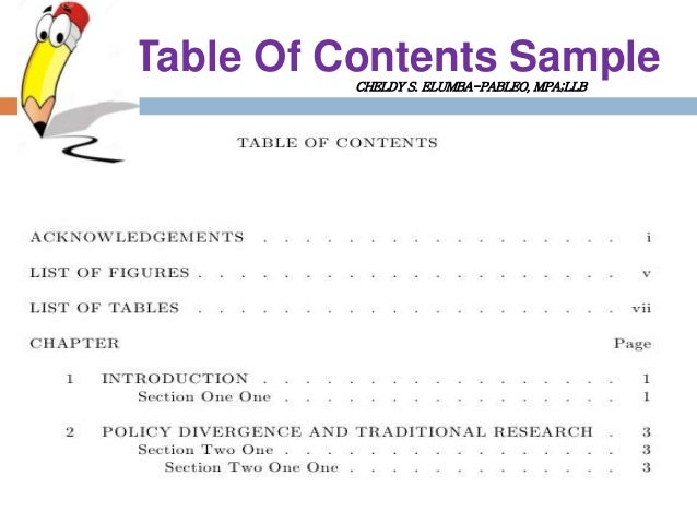 research paper table of contents example The guidelines provided by your university, or thesis format, is what you are to use when preparing any page of your thesis, including the thesis table of contents you are lucky if the format is being provided in the form of papers with blanks to be filled in with actual information concerning your specific paper.