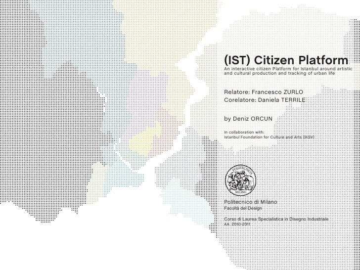 (IST) Citizen PlatformAn interactive citizen Platform for Istanbul around artisticand cultural production and tracking of ...
