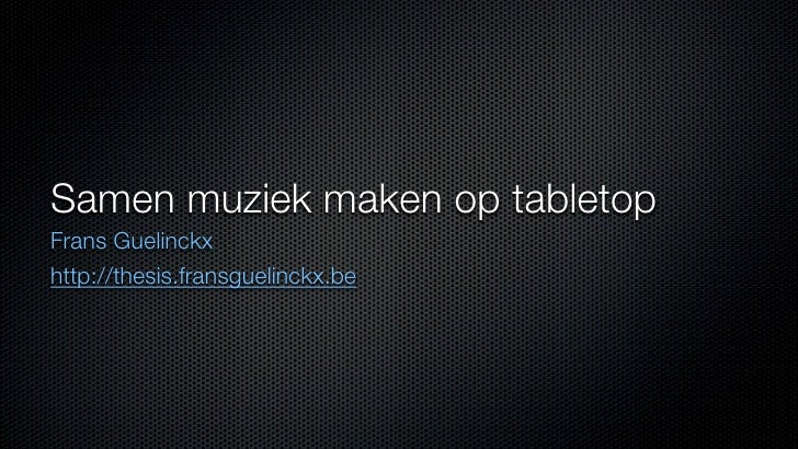 Samen muziek maken op tabletopFrans Guelinckxhttp://thesis.fransguelinckx.be