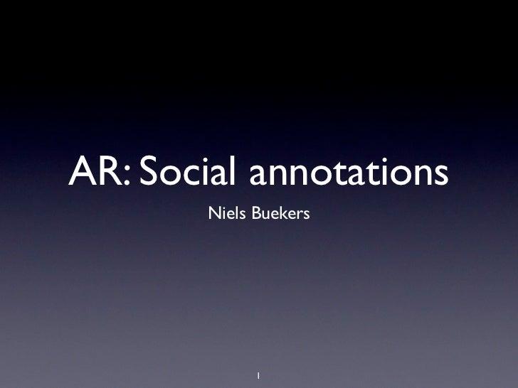 AR: Social annotations        Niels Buekers              1