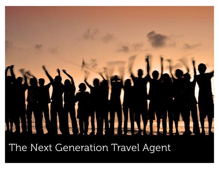 The Next Generation Travel Agent