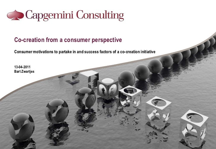 Co-creation from a consumer perspective<br />Consumer motivations to partake in and success factors of a co-creation initi...