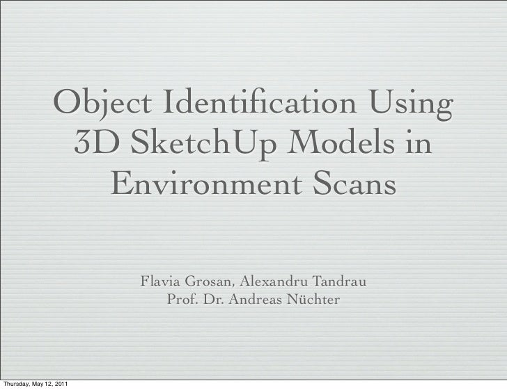 Object Identification Using                 3D SketchUp Models in                   Environment Scans                      ...