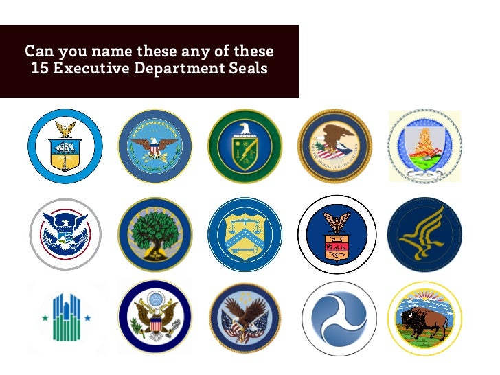 Can you name these any of these 15 Executive Department Seals