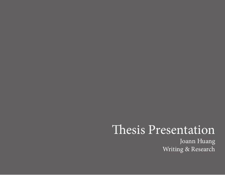 Thesis Presentation               Joann Huang         Writing & Research