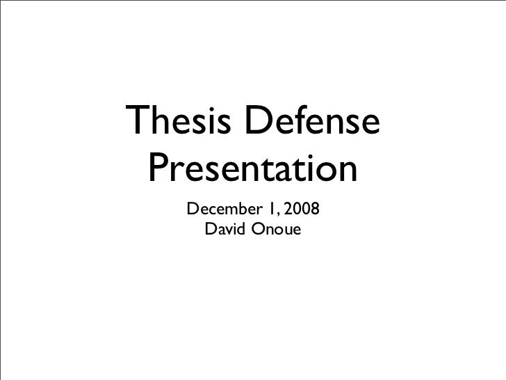 Thesis Defense  Presentation    December 1, 2008      David Onoue