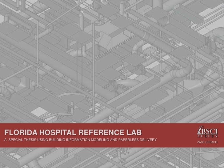 FLORIDA HOSPITAL REFERENCE LAB A SPECIAL THESIS USING BUILDING INFORMATION MODELING AND PAPERLESS DELIVERY                ...