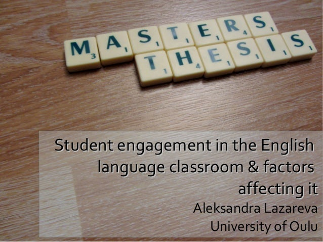 Student engagement in the English language classroom & factors affecting it Aleksandra Lazareva University of Oulu
