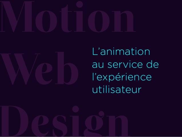 Motion Web Design L'animation au service de l'expérience utilisateur