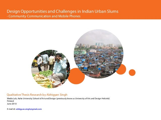 Design Opportunities and Challenges in Indian Urban Slums - Community Communication and Mobile Phones     Qualitative Thes...