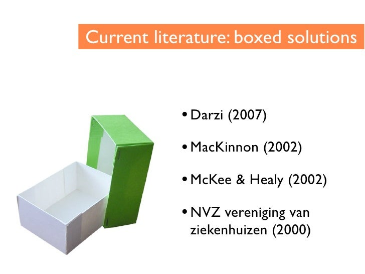 Current literature: boxed solutions                • Darzi (2007)             • MacKinnon (2002)             • McKee & Hea...