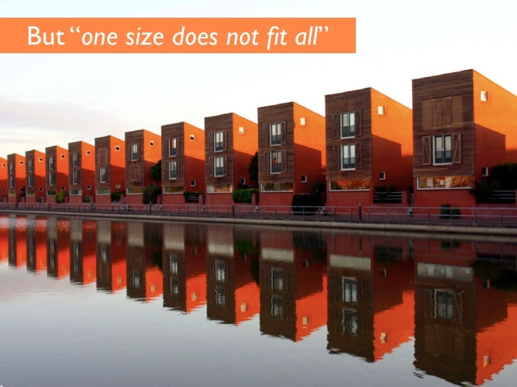 "But ""one size does not fit all"""