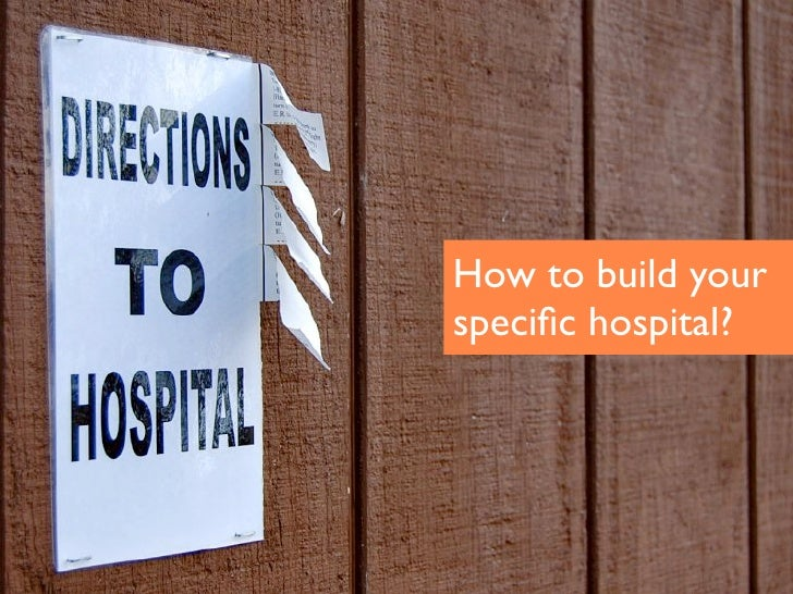 How to build your specific hospital?
