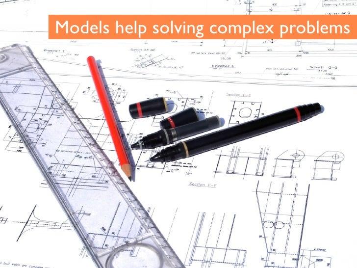 Models help solving complex problems