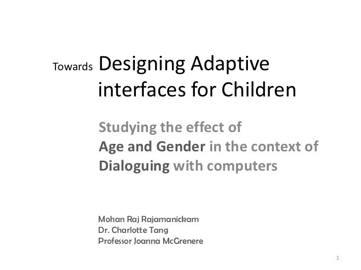 Towards   Designing Adaptive          interfaces for Children          Studying the effect of          Age and Gender in t...