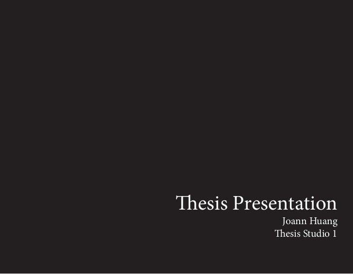 Thesis Presentation            Joann Huang           Thesis Studio 1