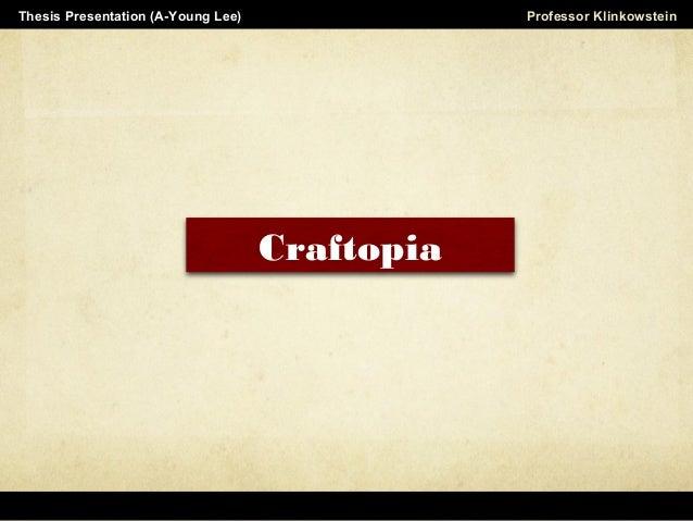 Horizon Projects Workshop Professor KlinkowsteinThesis Presentation (A-Young Lee) Craftopia