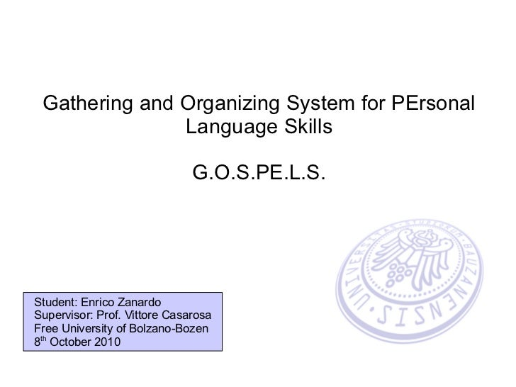 Gathering and Organizing System for PErsonal               Language Skills                              G.O.S.PE.L.S.Stude...