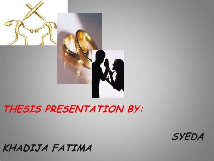 THESIS PRESENTATION BY:<br />                                         SYEDA KHADIJA FATIMA<br />