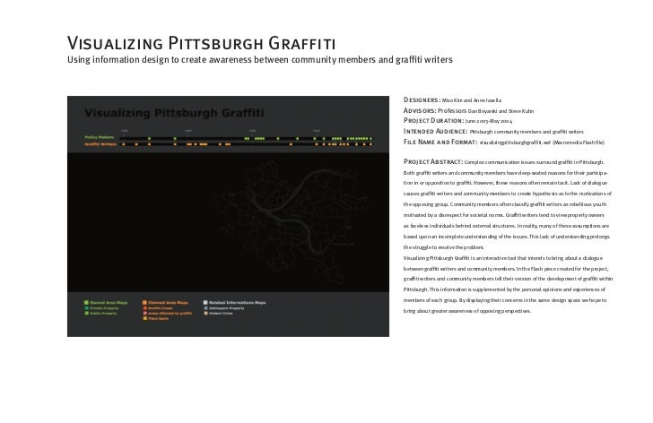 Visualizing Pittsburgh GraffitiUsing information design to create awareness between community members and graffiti writers...
