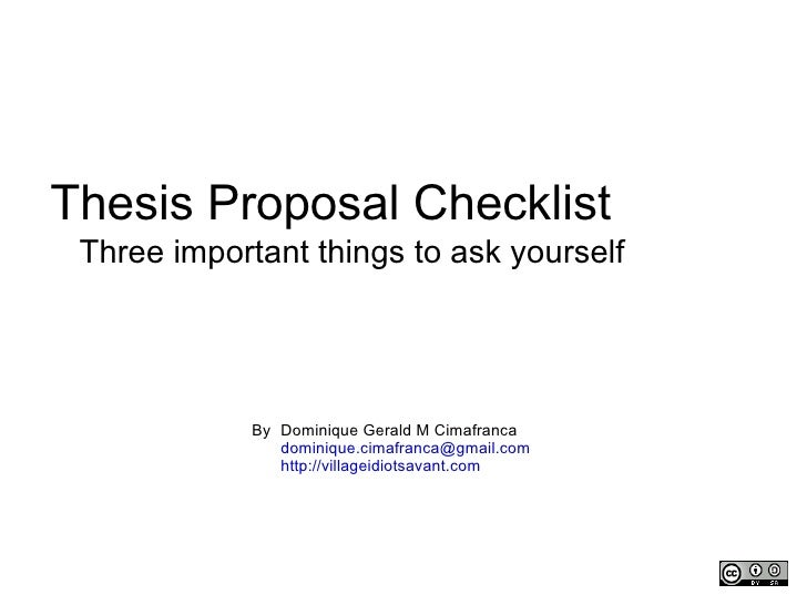 dissertation proposal assessment checklist Reviewing the review: an assessment of dissertation reviewer feedback quality abstract throughout the dissertation process, the chair and committee members provide feedback regarding quality to.