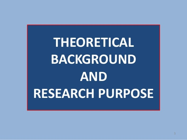 theoretical background thesis proposal Thesis proposal structure however, all thesis proposals focus on two key areas – the background of the subject of the thesis, and the methodology that you.