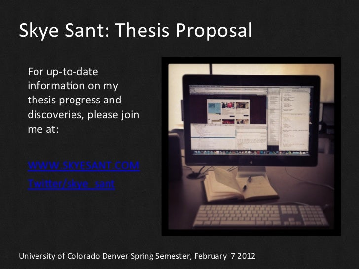 Skye Sant: Thesis Proposal    For up-‐to-‐date    informaGon on my    thesis progress and    dis...