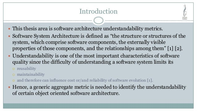 thesis on software metrics Also called: software performance metrics, it metrics, software measurement definition: 1) in software development, a metric (noun) is the measurement of a particular characteristic of a program's performance or efficiency.