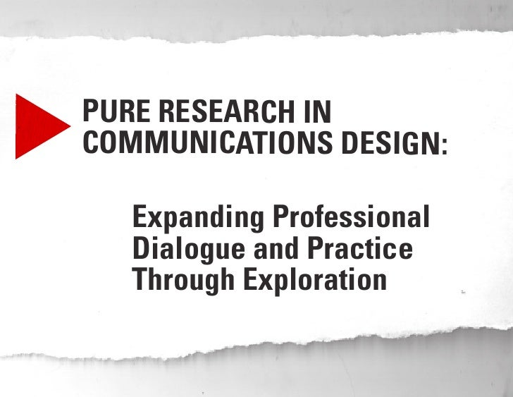 conventional   exploratory                             PURE RESEARCH IN                             COMMUNICATIONS DESIGN:...
