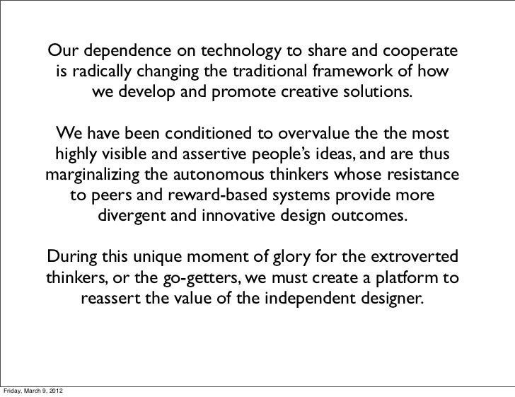 Our dependence on technology to share and cooperate                is radically changing the traditional framework of how ...