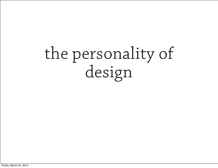 the personality of                              designFriday, March 23, 2012