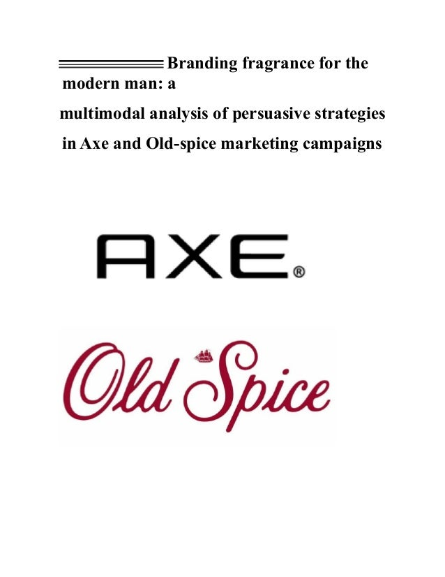 Branding fragrance for themodern man: amultimodal analysis of persuasive strategiesin Axe and Old-spice marketing campaigns
