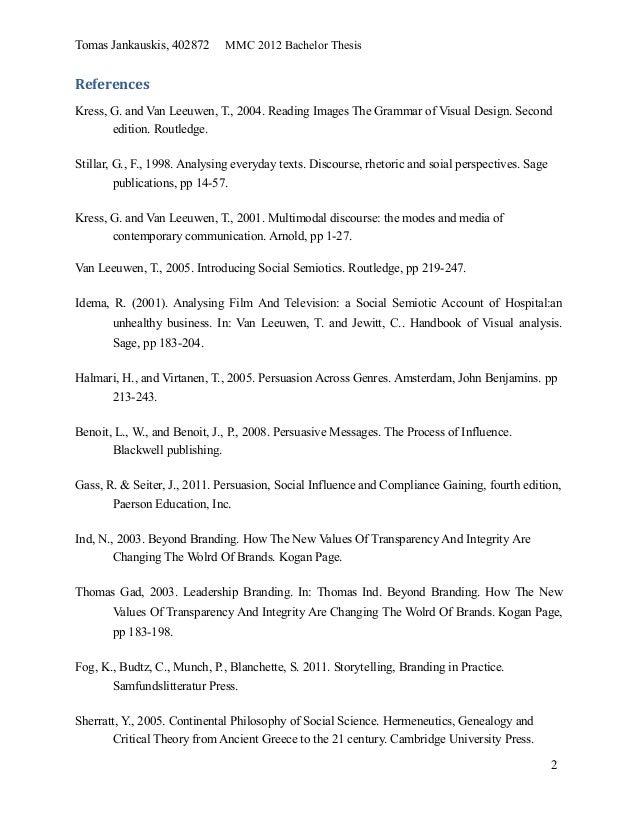 Tomas Jankauskis, 402872 MMC 2012 Bachelor ThesisReferencesKress, G. and Van Leeuwen, T., 2004. Reading Images The Grammar...