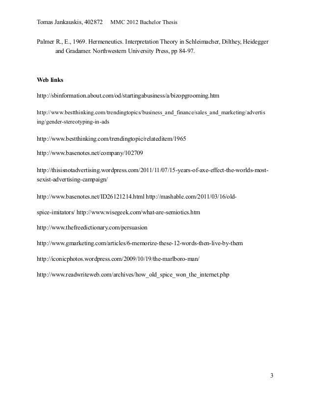 Tomas Jankauskis, 402872 MMC 2012 Bachelor ThesisPalmer R., E., 1969. Hermeneutics. Interpretation Theory in Schleimacher,...