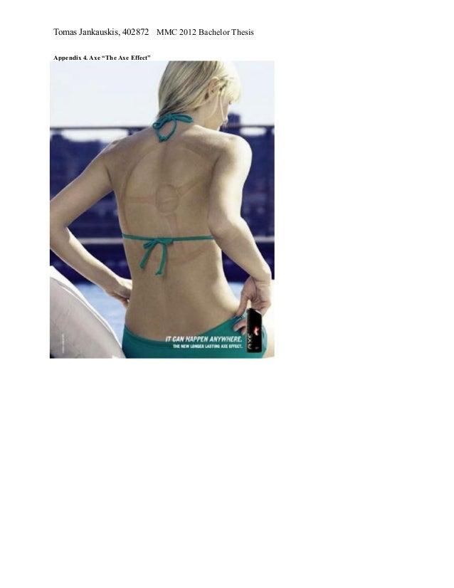"Tomas Jankauskis, 402872 MMC 2012 Bachelor ThesisAppendix 4. Axe ""The Axe Effect"""