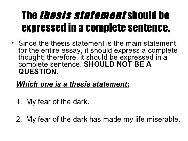 does the thesis have to be the first sentence Thesis statements and introductions purpose not only does the introduction contain your thesis the thesis statement may also be more than one sentence.