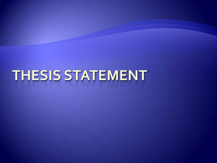Thesis Statement <br />