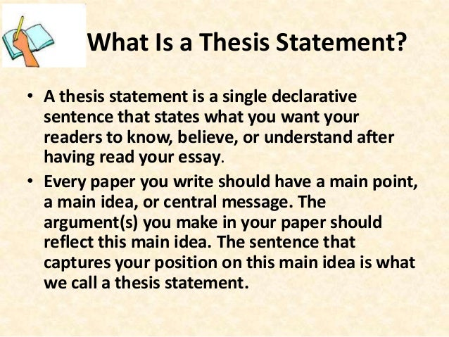 a thesis statment The thesis statement is that sentence or two in your text that contains the focus of your essay and tells your reader what the essay is going to be about.