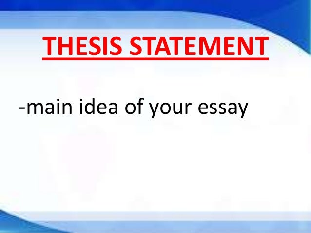 Thesis Statement Thesis Statementmain Idea Of Your Essay