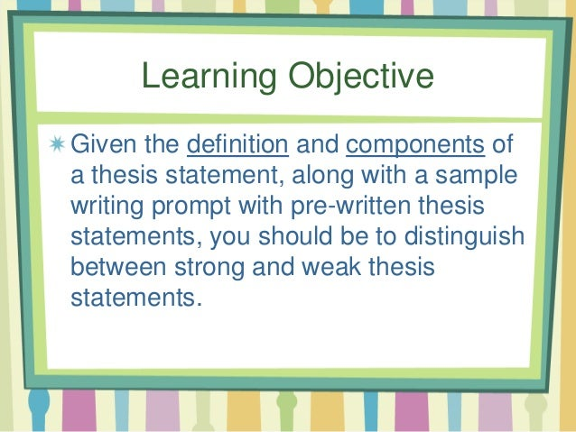 weak thesis statements This page examines the strong and weak thesis statement examples provided by universities.
