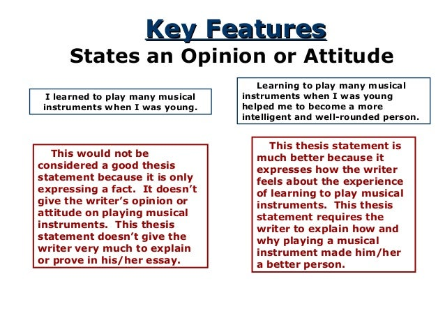 the thesis statement a road map for your essay key featureskey features states an opinion or attitude