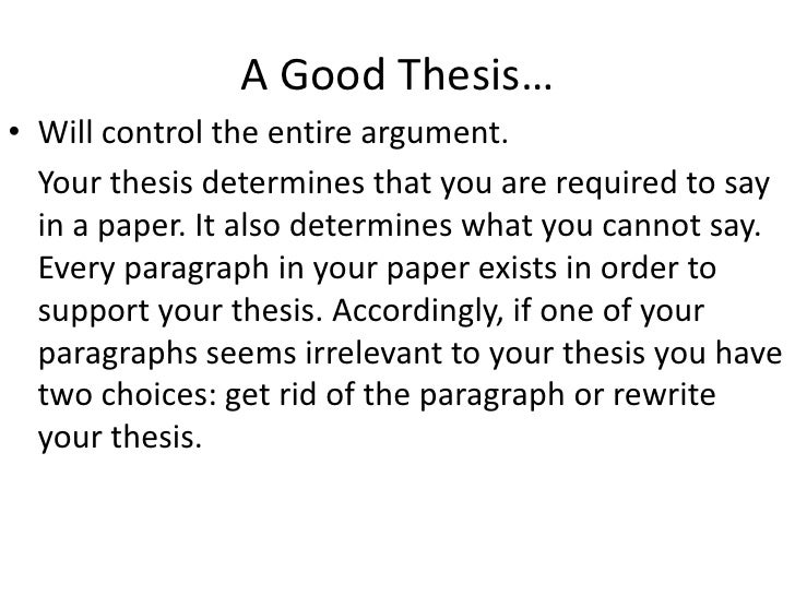 Thesis Statements Br   A Good Thesisbr Will Control The Entire Argument