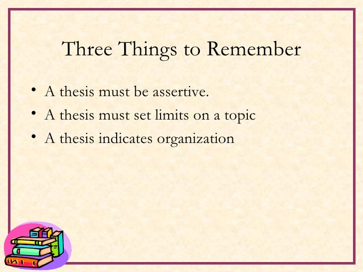 make assertive thesis For each pair of sentences below, select the one that you think would make the more effective thesis in the introductory paragraph of a short essay (approximately 400.