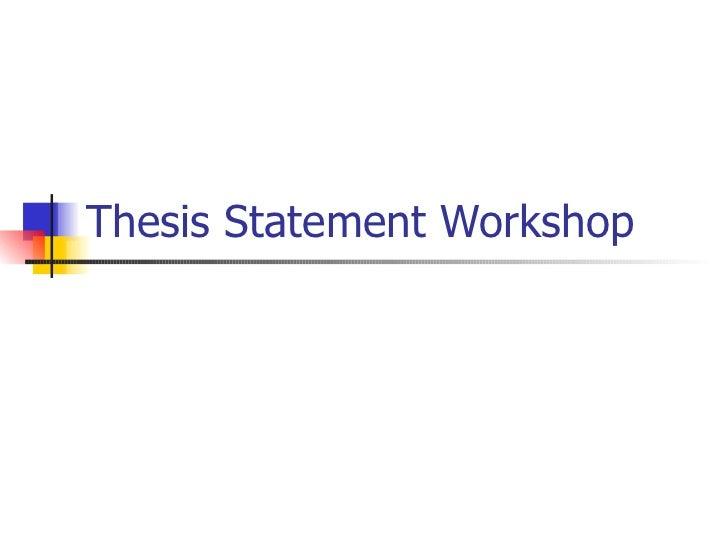 Thesis Statement Workshop