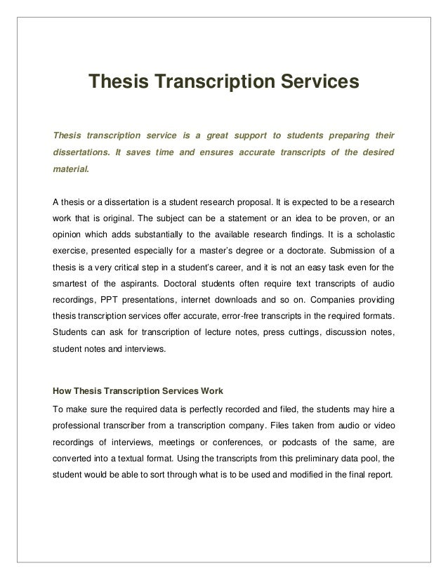 ThesisTranscriptionServices Thesis  transcription  service is  a  great  support  to  students  preparing  the...