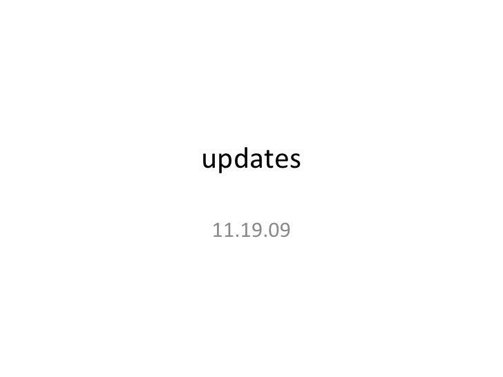 updates<br />11.19.09<br />
