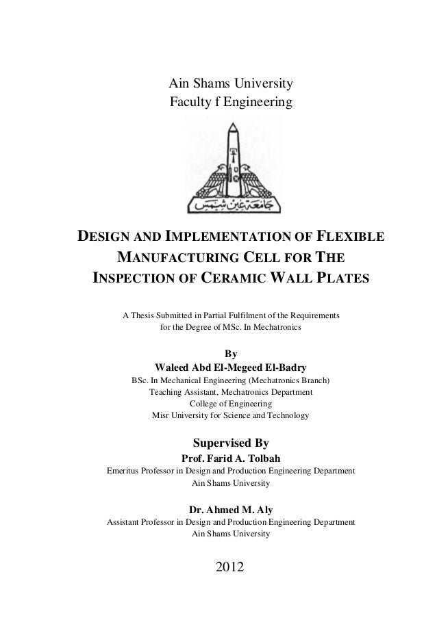 Ain Shams University                   Faculty f EngineeringDESIGN AND IMPLEMENTATION OF FLEXIBLE     MANUFACTURING CELL F...