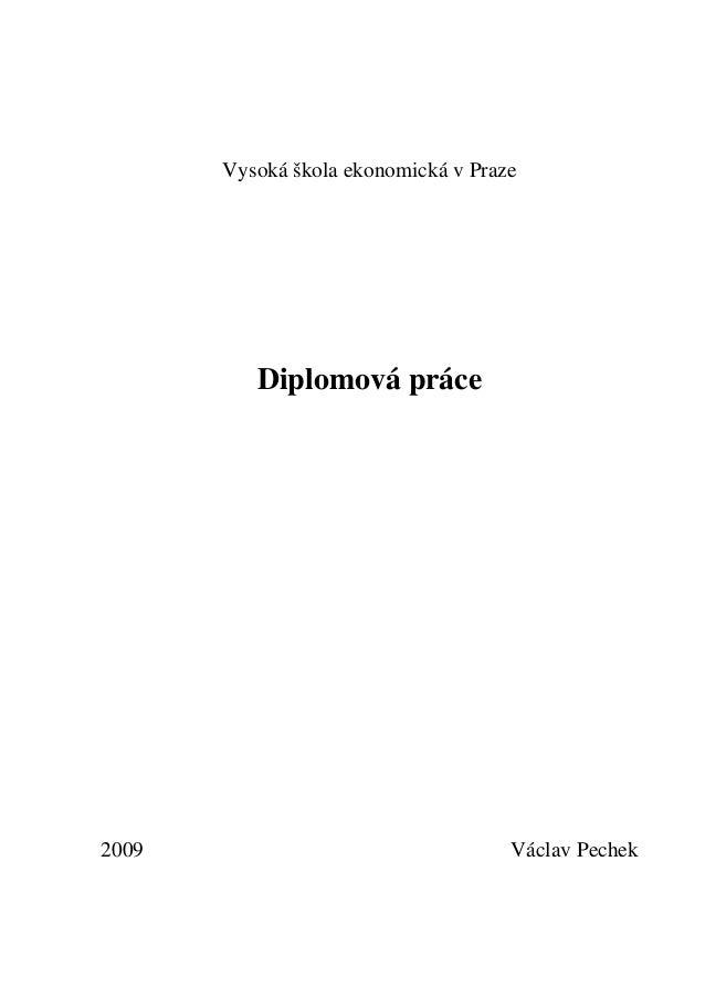 Vysoká škola ekonomická v Praze  Diplomová práce  2009  Václav Pechek