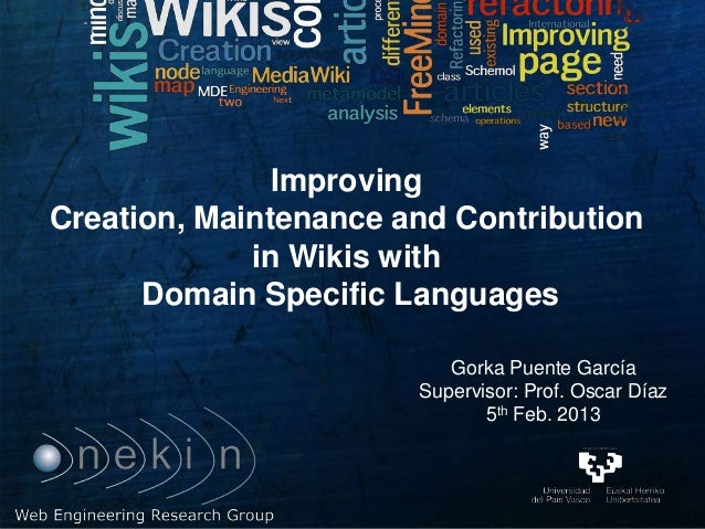 ImprovingCreation, Maintenance and Contribution             in Wikis with      Domain Specific Languages                  ...