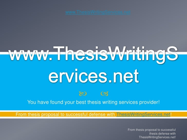 www.ThesisWritingServices.net                                            You have found your best thesis writing service...
